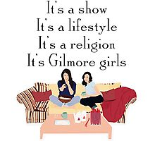 It's Gilmore girls Photographic Print