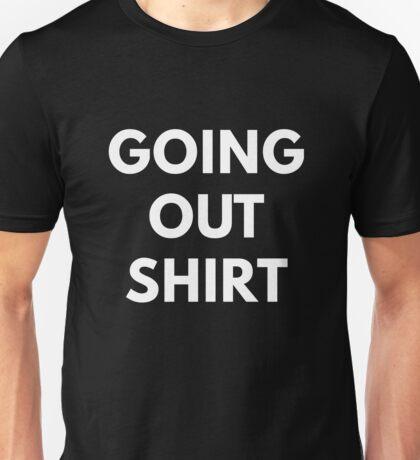 Going Out Shirt Unisex T-Shirt