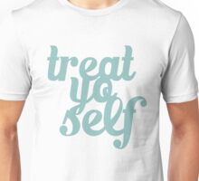 Treat Yo Self Hand Lettering Unisex T-Shirt