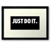 Just Do it Framed Print