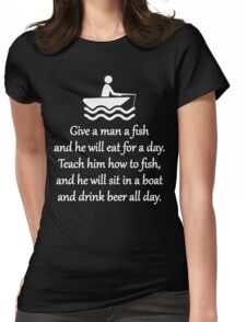 Teach A Man How To Fish Womens Fitted T-Shirt
