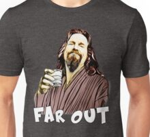 the Dude- Far out Unisex T-Shirt