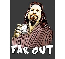 the Dude- Far out Photographic Print