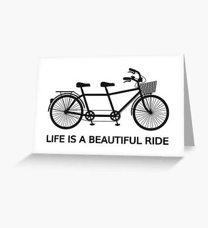Life is a beautiful ride, text design with tandem bicycle Greeting Card