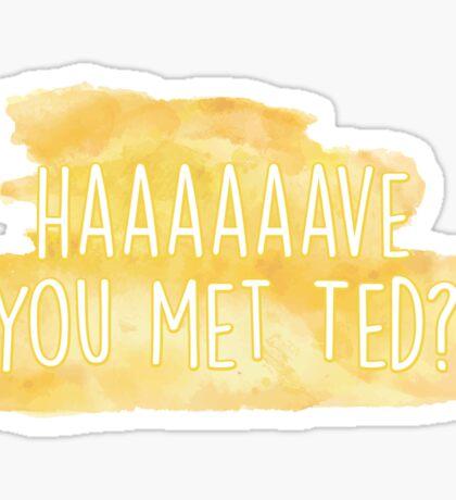 Haaaave you met ted? How I Met Your Mother Sticker