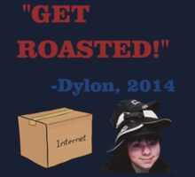 GET ROASTED Dylon Quote Kids Clothes