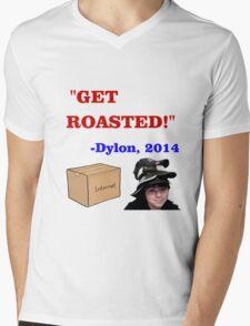 GET ROASTED Dylon Quote Mens V-Neck T-Shirt