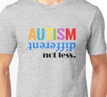 Autism different not less  black Unisex T-Shirt