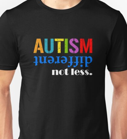 Autism different not less white Unisex T-Shirt