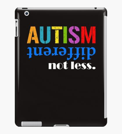 Autism different not less white iPad Case/Skin