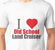 I LOVE OLD SCHOOL LAND CRUISER (I LOVE T SHIRTS) Unisex T-Shirt