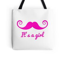 it's a girl text with pink mustache for baby shower Tote Bag