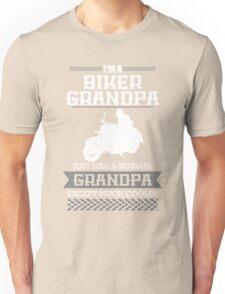 Im a BIKER GRANDPA  just like a normal GRANDPA  except much cool Unisex T-Shirt