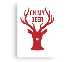 Reindeer head with text Oh my deer, for Valentine's day, Christmas card, Xmas gift Canvas Print