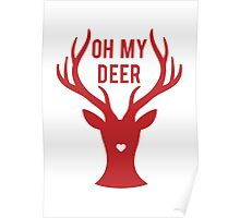 Reindeer head with text Oh my deer, for Valentine's day, Christmas card, Xmas gift Poster