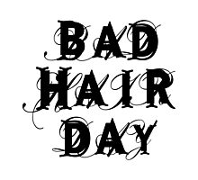 bad hair day, word art, text design Photographic Print
