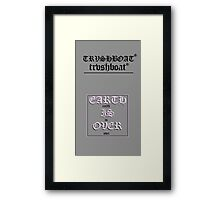 TRVSH (EARTH IS OVER)  Framed Print