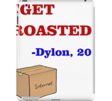 GET ROASTED Dylon Quote ALT iPad Case/Skin