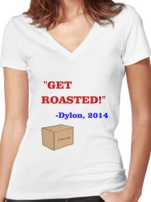 GET ROASTED Dylon Quote ALT Women's Fitted V-Neck T-Shirt