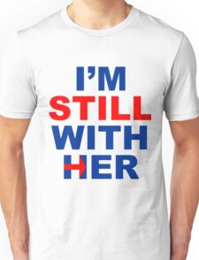 I'm still with her #1 Unisex T-Shirt