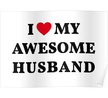I love my awesome husband Poster