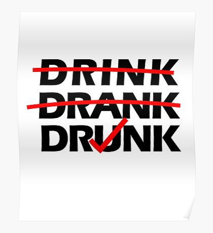 Drink Drank Drunk Poster
