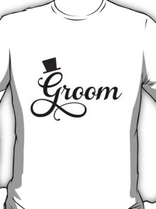 Groom t-shirt T-Shirt