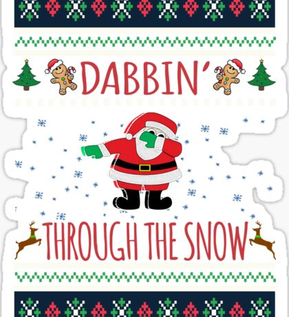 Dabbin Through The Snow Santa Ugly Christmas Sweater T-Shirt  Sticker