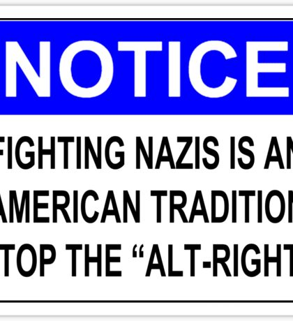 "Fighting Nazis is an American Tradition - Stop the ""Alt-Right"" Sticker"