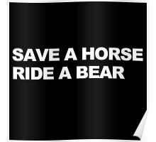 Save a Horse, Ride a Bear Poster