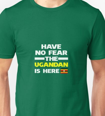 No Fear Ugandan Is Here Uganda Pride Unisex T-Shirt