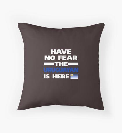 No Fear Uruguayan Is Here Uruguay Pride Throw Pillow