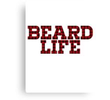 BEARD LIFE Canvas Print