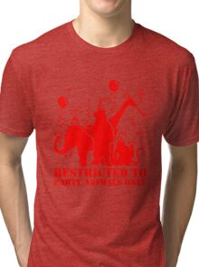 Restricted to party animal only Tri-blend T-Shirt