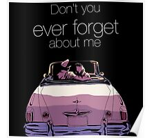 Don't you every forget about me Poster