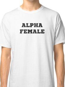 Alpha Female Classic T-Shirt