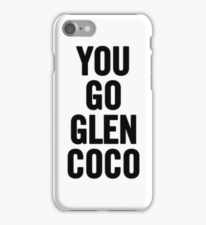 You Go Glen Coco (Black) iPhone Case/Skin