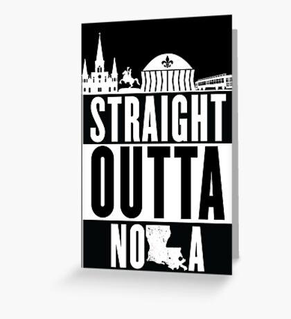 Straight Outta NOLA Greeting Card