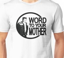 Word to Your Mother by Decibel Clothing Unisex T-Shirt