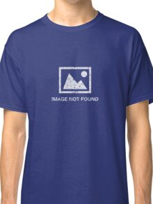 Image not found - error (rusted version) Classic T-Shirt