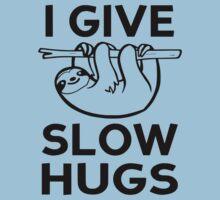 I Give Slow Hugs Kids Tee