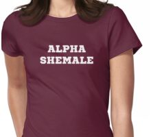 Alpha Shemale Womens Fitted T-Shirt