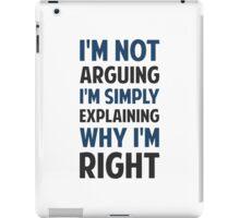 I'm Not Arguing I'm Explaining  iPad Case/Skin