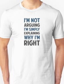 I'm Not Arguing I'm Explaining  T-Shirt