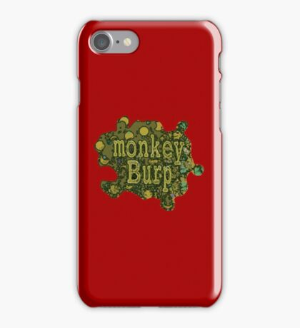 Monkey Burp Another Funny Slogan iPhone Case/Skin