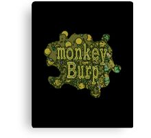 Monkey Burp Another Funny Slogan Canvas Print