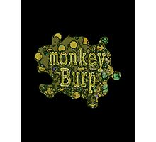 Monkey Burp Another Funny Slogan Photographic Print