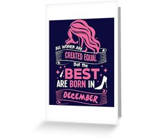 Women are born in December T-shirt Greeting Card