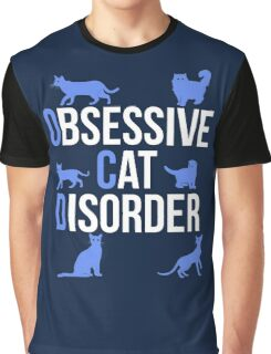 Funny OCD Obsessive Cat Disorder Graphic T-Shirt