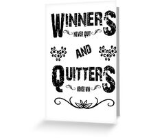 Winners or Quitters Greeting Card